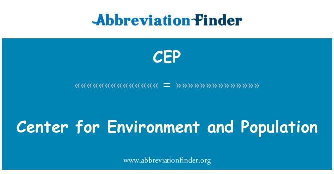 CEP: Center for Environment and Population