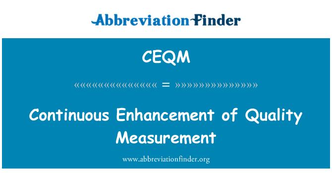 CEQM: Continuous Enhancement of Quality Measurement
