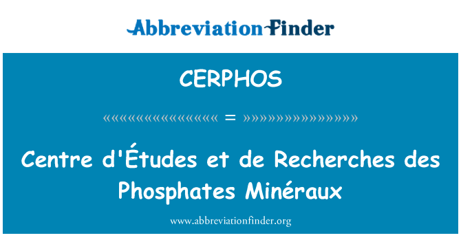 CERPHOS: Centre d'Études et de Recherches des Minéraux fosfatos