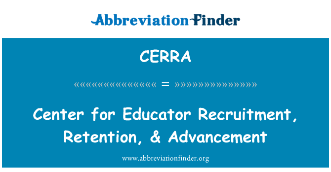 CERRA: Center for Educator Recruitment, Retention, & Advancement