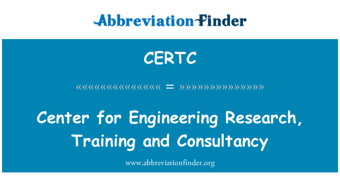 CERTC: Center for Engineering Research, Training and Consultancy