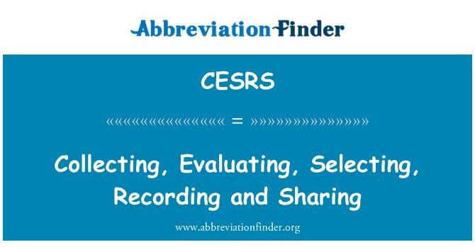 CESRS: Mengumpul, menilai, memilih, merakam dan berkongsi
