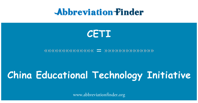 CETI: China Educational Technology Initiative