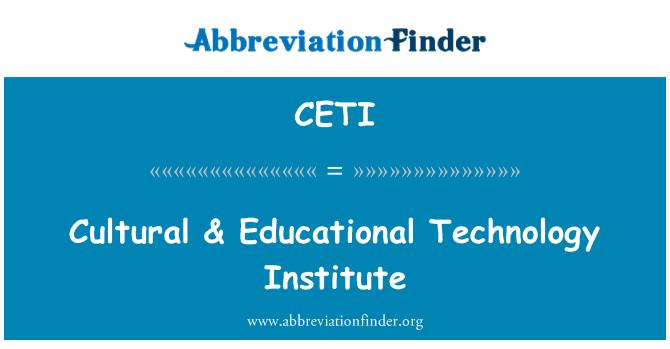 CETI: Cultural & Educational Technology Institute