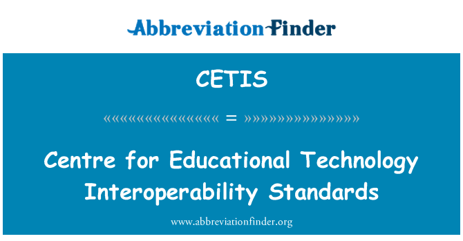 CETIS: Centre for Educational Technology Interoperability Standards