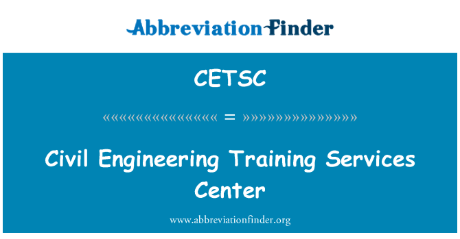 CETSC: Civil Engineering Training Services Center