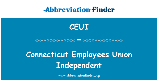 CEUI: Connecticut Employees Union Independent