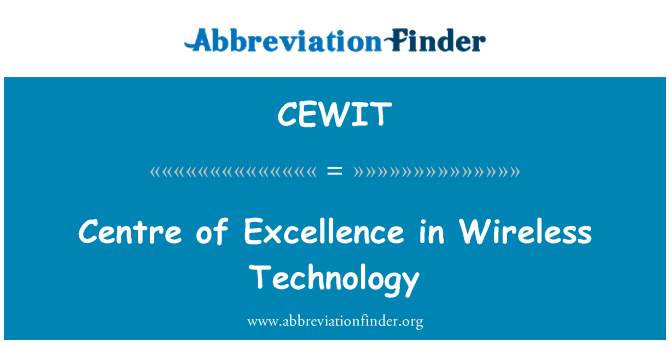 CEWIT: Centre of Excellence in Wireless Technology