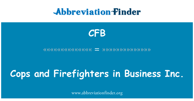 CFB: Cops and Firefighters in Business Inc.