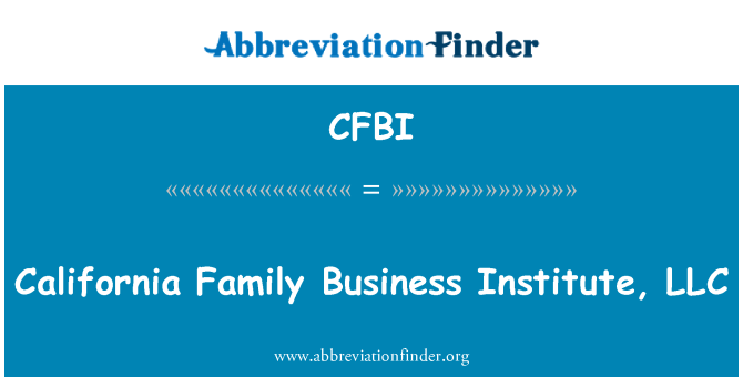 CFBI: Kalifornien Family Business Institute, LLC