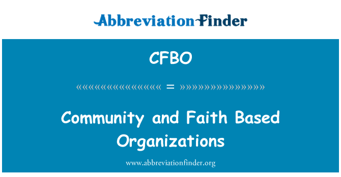 CFBO: Community and Faith Based Organizations