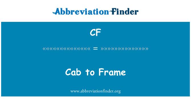 CF: Cab to Frame