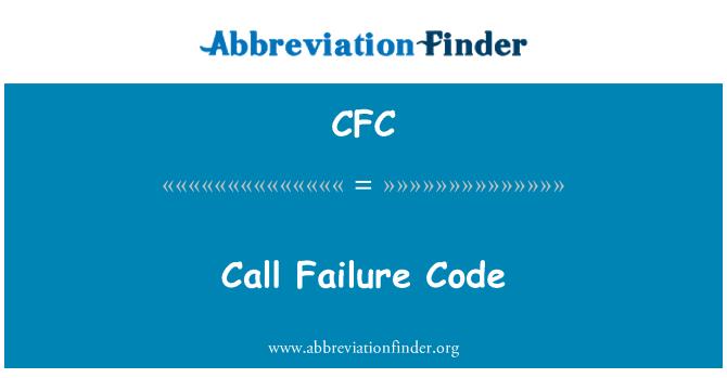 CFC: Call Failure Code