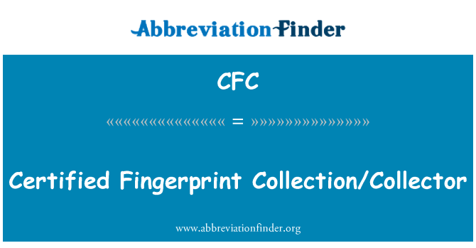 CFC: Certified Fingerprint Collection/Collector