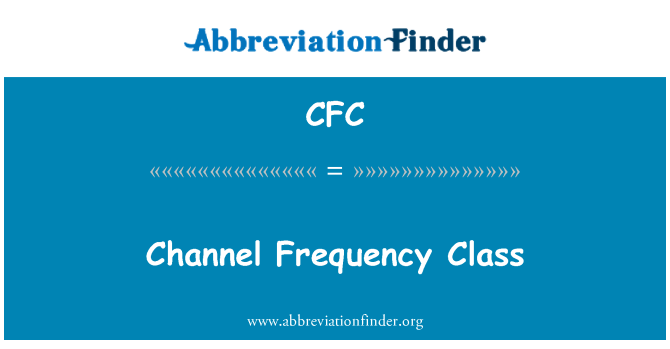 CFC: Channel Frequency Class