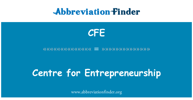 CFE: Centre for Entrepreneurship