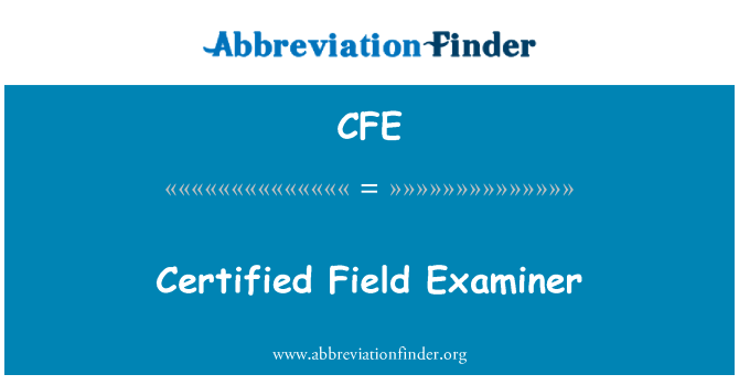 CFE: Certified Field Examiner