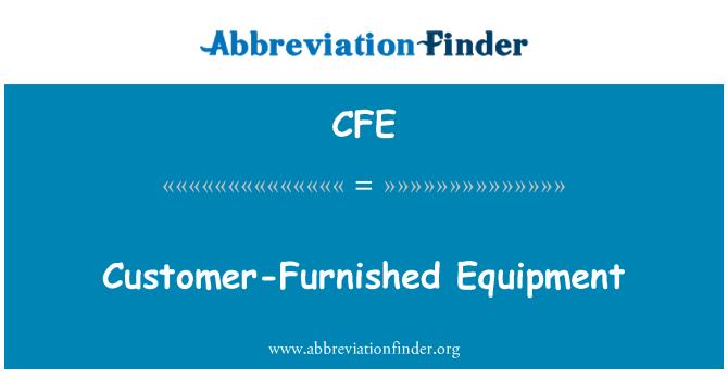CFE: Customer-Furnished Equipment