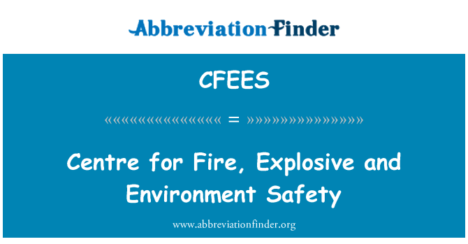 CFEES: Centre for Fire, Explosive and Environment Safety