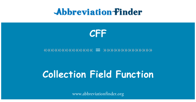 CFF: Collection Field Function