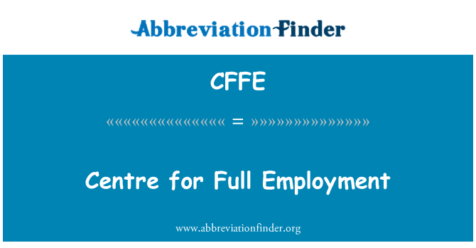 CFFE: Centre for Full Employment