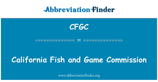 CFGC: California Fish and Game Commission