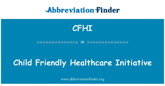CFHI: 儿童友好的医疗保健倡议