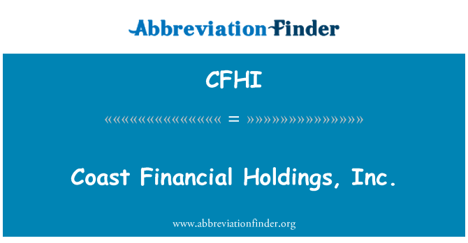 CFHI: Costa financera Holdings, Inc