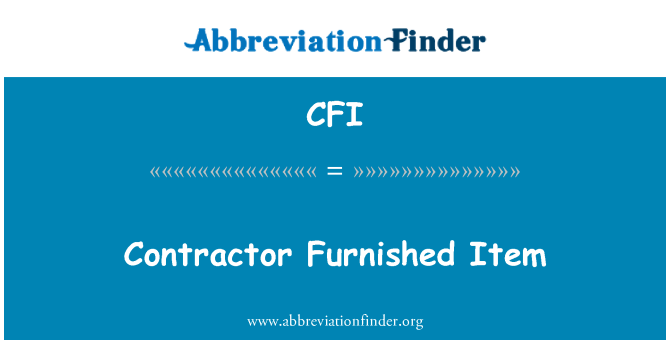 CFI: Contractor Furnished Item
