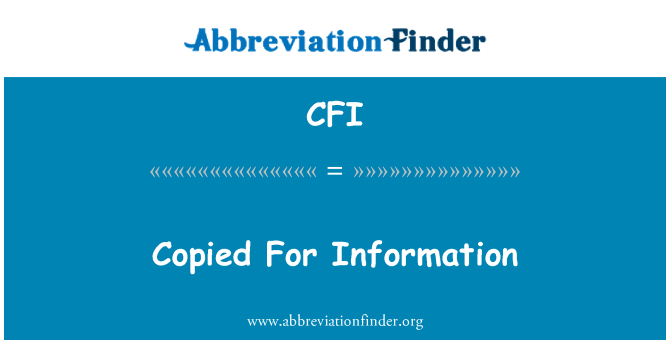CFI: Copied For Information