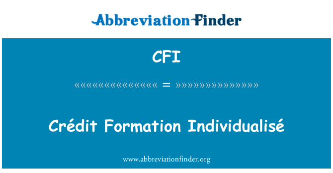 CFI: Crédit Formation Individualisé