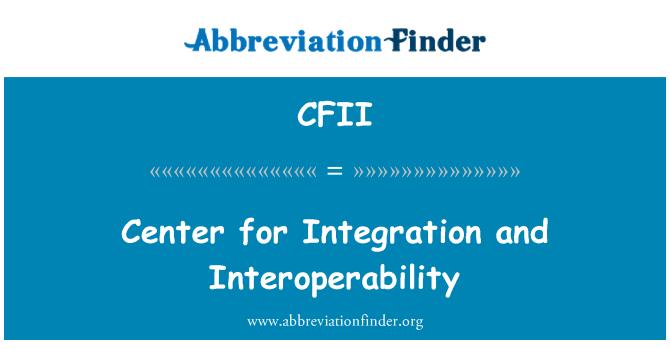 CFII: Merkezi tümleştirme ve birlikte çalışabilirlik