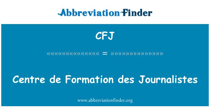 CFJ: Centre de Formation des Journalistes
