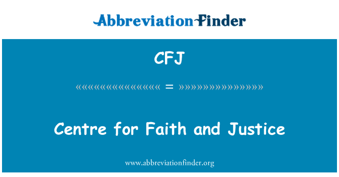 CFJ: Centre for Faith and Justice