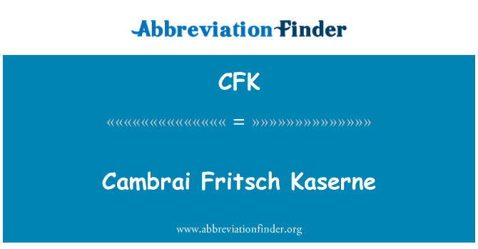 CFK: Cambrai Fritsch Kaserne