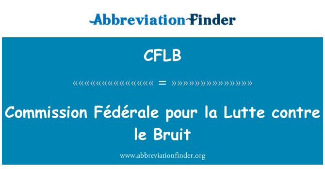 CFLB: Commission Fédérale pour la Lutte contre le Bruit