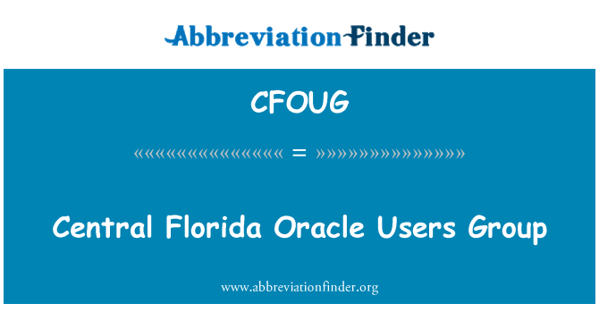CFOUG: Central Florida Oracle Users Group