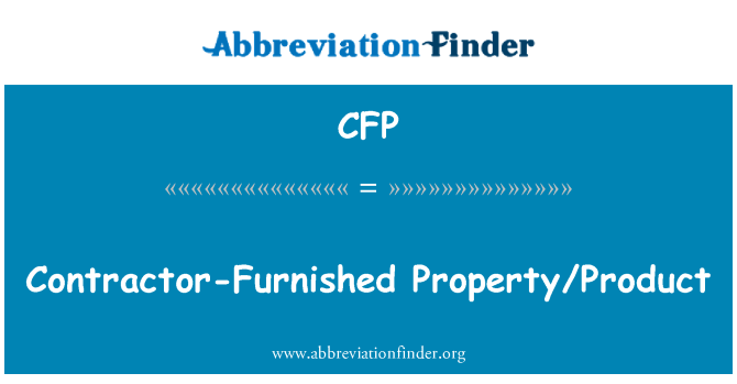 CFP: Contractor-Furnished Property/Product