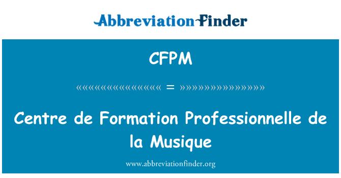 CFPM: Centre de Formation Professionnelle de la Musique