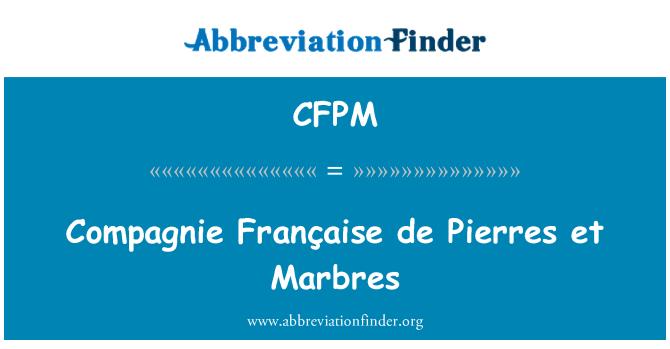 CFPM: Compagnie Française de Pierres et Marbres