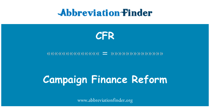 CFR: Campaign Finance Reform