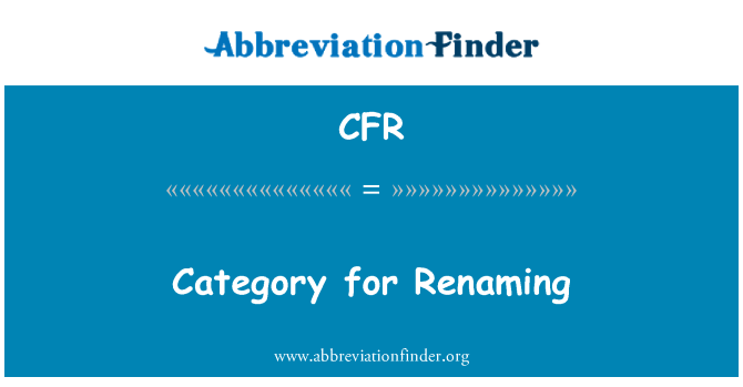 CFR: Category for Renaming