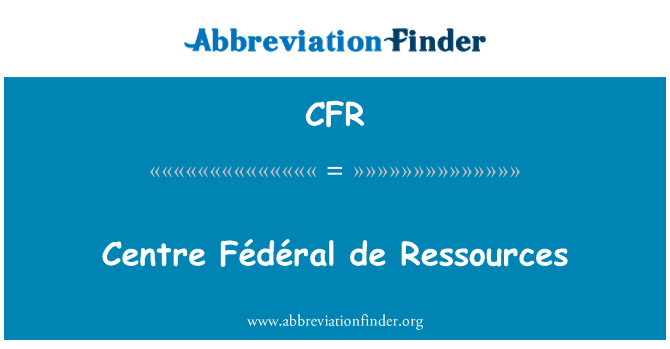 CFR: Centre Fédéral de Ressources