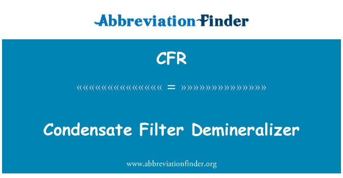 CFR: Condensate Filter Demineralizer