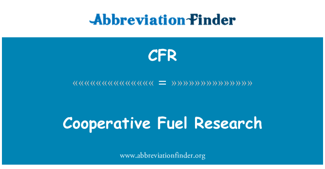 CFR: Cooperative Fuel Research