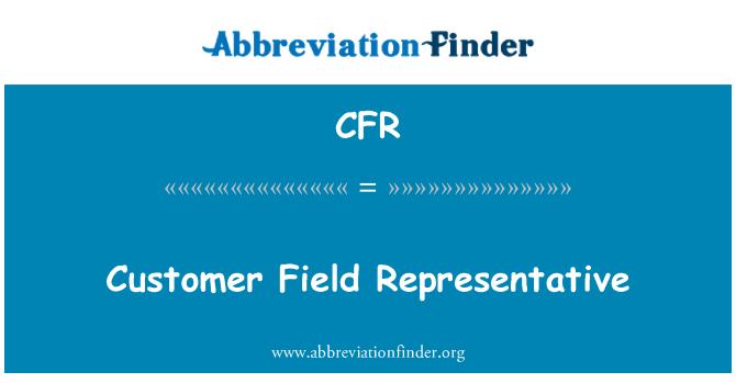 CFR: Customer Field Representative
