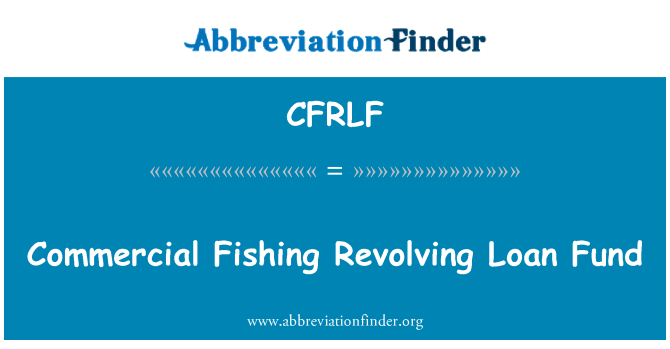 CFRLF: Commercial Fishing Revolving Loan Fund