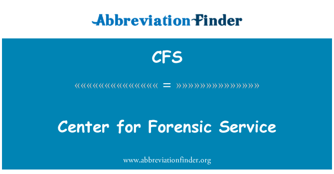 CFS: Center for Forensic Service