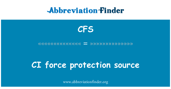 CFS: CI force protection source