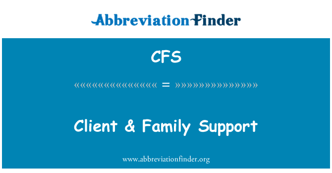 CFS: Client & Family Support